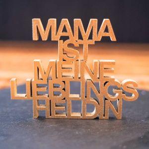 """Holz-Schriftzug """"Mama ist meine Lieblingsheldin"""""""